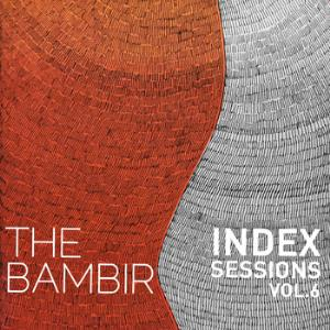 Bambir / The Bambir - Index Sessions, Vol. 6 CD (album) cover