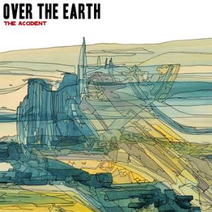 Over The Earth - The Accident CD (album) cover