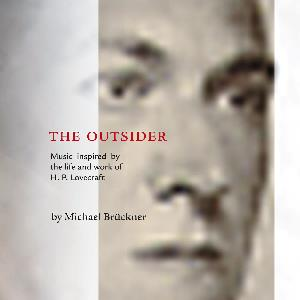 Ichael BrÜckner - The Outsider - Music Inspired By The Life And Work Of H.p Lovecraft CD (album) cover