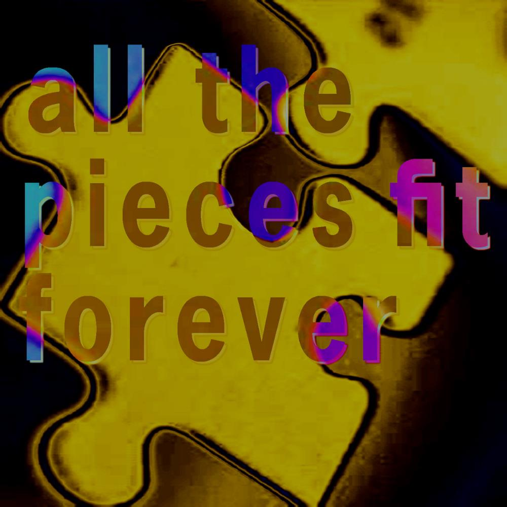 Ichael BrÜckner - All The Pieces Fit Forever (2017) CD (album) cover