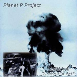 PLANET P PROJECT - Levittown: Go Out Dancing Part Ii CD album cover