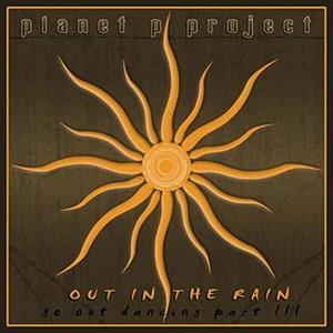 Planet P Project - Out In The Rain: Go Out Dancing Part Iii CD (album) cover