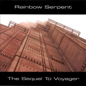 Rainbow Serpent - The Sequel To Voyager CD (album) cover