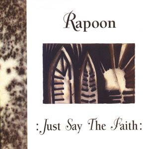 Rapoon - :just Say The Faith: CD (album) cover