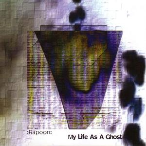 RAPOON - My Life As A Ghost CD album cover