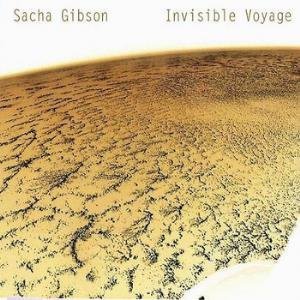 Sacha Gibson - Invisible Voyage CD (album) cover