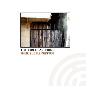 The Circular Ruins - Their Subtle Purpose CD (album) cover