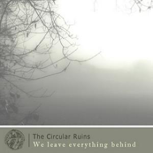 The Circular Ruins - We Leave Everything Behind CD (album) cover