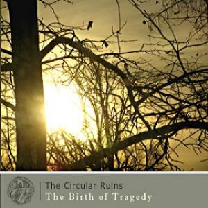 The Circular Ruins - The Birth Of Tragedy CD (album) cover