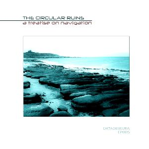 The Circular Ruins - A Treatise On Navigation CD (album) cover