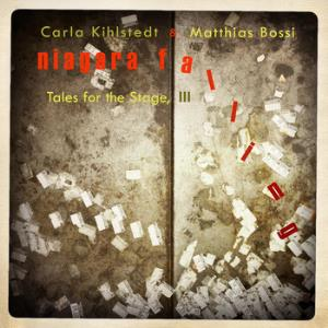 Rabbit Rabbit (carla Kihlstedt & Matthias Bossi) - Niagra Falling - Tales For The Stage, Iii CD (album) cover