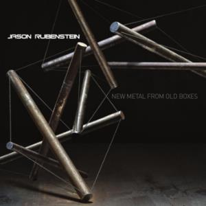 Jason Rubenstein - New Metal From Old Boxes CD (album) cover