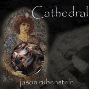 Jason Rubenstein - Cathedral CD (album) cover