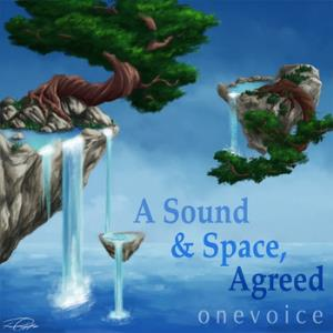 Onevoice - A Sound & Space, Agreed CD (album) cover