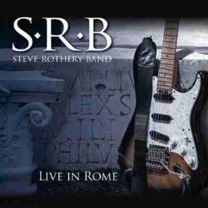 Steve Rothery - Steve Rothery Band: Live In Rome CD (album) cover