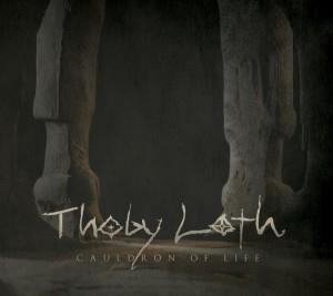 Thoby Loth - Cauldron Of Life CD (album) cover