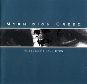 Myrmidion Creed - Through Painful Eyes CD (album) cover