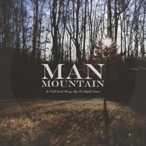 Man Mountain - To Call Each Thing By Its Right Name CD (album) cover