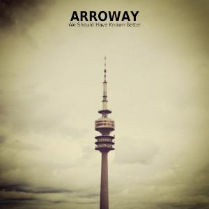 Arroway - We Should Have Known Better CD (album) cover