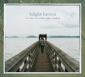 Bright Brown - No Matter How Faint There's Light In Everything CD (album) cover