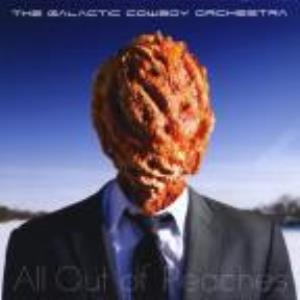 Galactic Cowboy Orchestra - All Out Of Peaches CD (album) cover
