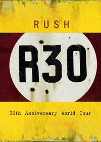 Rush - R30 - 30th Anniversary World Tour DVD (album) cover