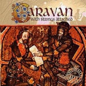 Caravan - With Strings Attached CD (album) cover