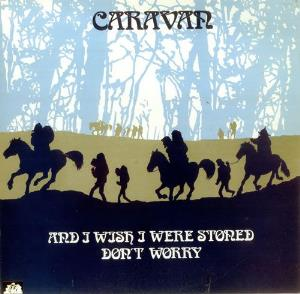Caravan - And I Wish I Were Stoned Don't Worry CD (album) cover