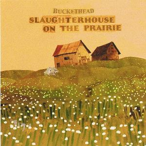 Buckethead - Slaughterhouse On The Prairie CD (album) cover