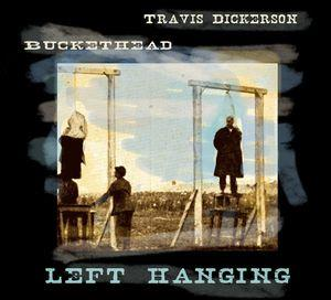 Buckethead - Left Hanging (with Travis Dickerson) CD (album) cover