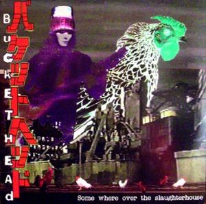 Buckethead - Some Where Over The Slaughterhouse CD (album) cover