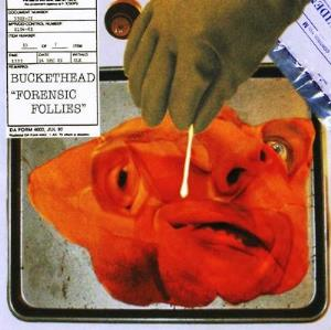 Buckethead - Forensic Follies CD (album) cover