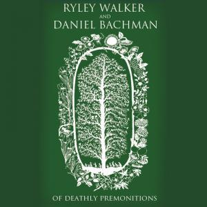 Riley Walker - Of Deathly Premonitions (with Daniel Bachman) CD (album) cover