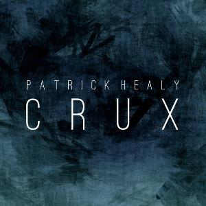 Patrick Healy - Crux CD (album) cover