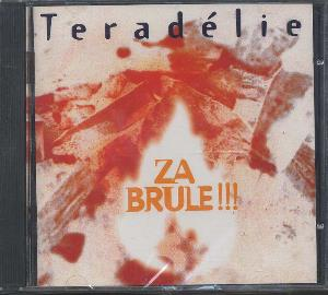 TeradÉlie - Za Brûle !!! CD (album) cover