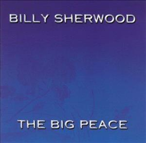 Billy Sherwood - The Big Peace CD (album) cover