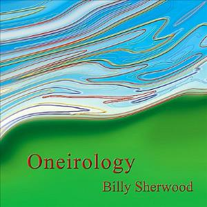 Billy Sherwood - Oneirology CD (album) cover
