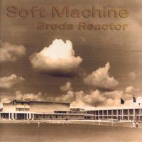 Soft Machine - Breda Reactor CD (album) cover