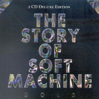 Soft Machine - The Story Of Soft Machine CD (album) cover