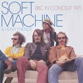 Soft Machine - Soft Machine & Heavy Friends Bbc In Concert 1971 CD (album) cover