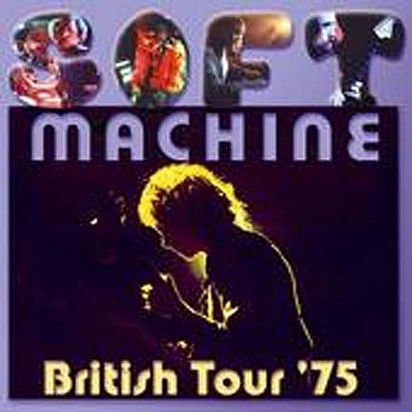 Soft Machine - British Tour '75 CD (album) cover