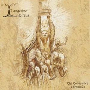 Tangerine Circus - The Conspiracy Chronicles CD (album) cover