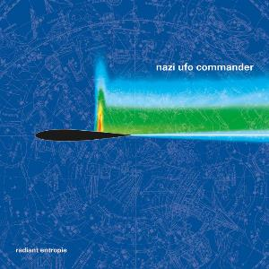 NAZI UFO COMMANDER - Radiant Entropie CD album cover