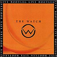 The Watch - Live Bootleg CD (album) cover