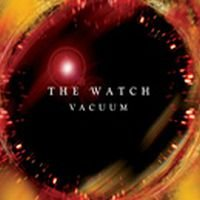 THE WATCH - Vacuum CD album cover