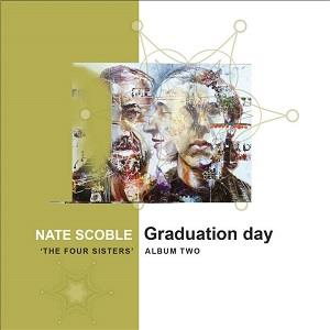 Nate Scoble - Graduation Day ('the Four Sisters', Album 2) CD (album) cover