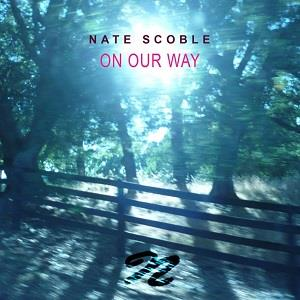 Nate Scoble - On Our Way CD (album) cover