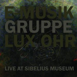 E-musikgruppe Lux Ohr - Live At Sibelius Museum CD (album) cover
